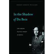In the Shadow of Du Bois: Afro-Modern Political Thought in America (BOK)