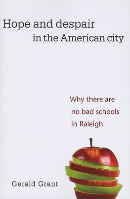 Hope and Despair in the American City: Why There are No Bad Schools in Raleigh (BOK)