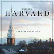 Explore Harvard: The Yard and Beyond (BOK)