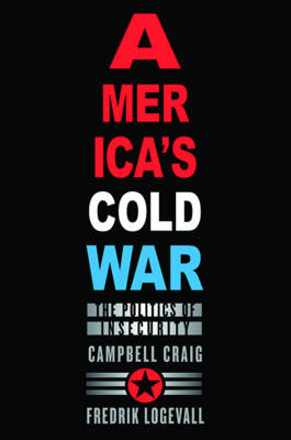America's Cold War: The Politics of Insecurity (BOK)
