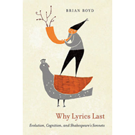 Why Lyrics Last: Evolution, Cognition, and Shakespeare's Sonnets (BOK)