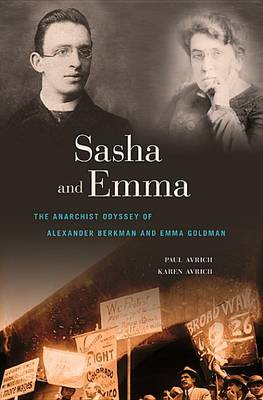 Sasha and Emma: The Anarchist Odyssey of Alexander Berkman and Emma Goldman (BOK)