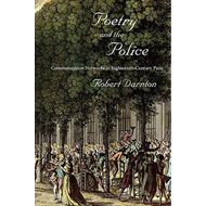 Poetry and the Police: Communication Networks in Eighteenth-Century Paris (BOK)