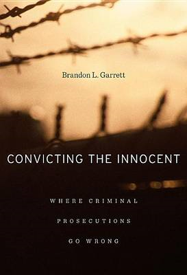 Convicting the Innocent: Where Criminal Prosecutions Go Wrong (BOK)