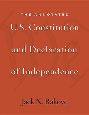 The Annotated U.S. Constitution and Declaration of Independence (BOK)
