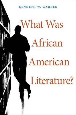 What Was African American Literature? (BOK)
