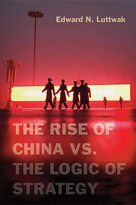 The Rise of China vs. the Logic of Strategy (BOK)