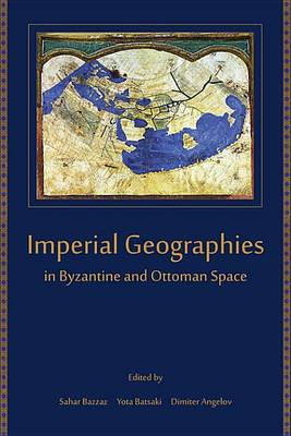 Imperial Geographies in Byzantine and Ottoman Space (BOK)