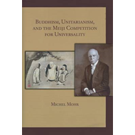 Buddhism, Unitarianism, and the Meiji Competition for Univer (BOK)