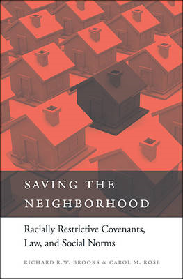 Saving the Neighborhood: Racially Restrictive Covenants, Law, and Social Norms (BOK)