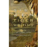 Tiger Writing: Art, Culture, and the Interdependent Self (BOK)
