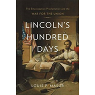 Lincoln's Hundred Days (BOK)