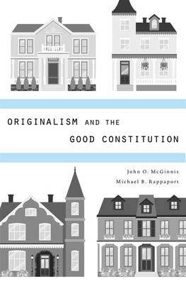 Originalism and the Good Constitution (BOK)