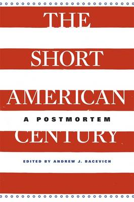 The Short American Century: A Postmortem (BOK)