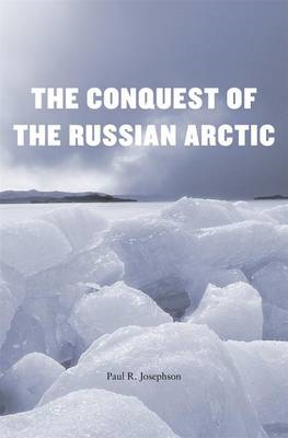 Conquest of the Russian Arctic (BOK)