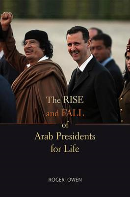 Rise and Fall of Arab Presidents for Life (BOK)