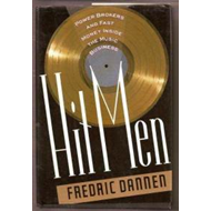 Hit Men: Power Brokers and Fast Money Inside the Music Business (BOK)