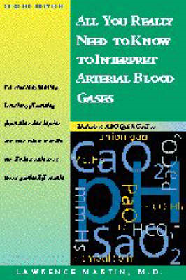 All You Really Need to Know to Interpret Arterial Blood Gases (BOK)