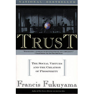 Trust: The Social Virtues and the Creation of Prosperity (BOK)