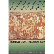 A Forest of Kings: Untold Story of the Ancient Maya (BOK)
