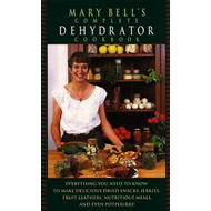 Mary Bell's Complete Dehydrator Cookbook (BOK)