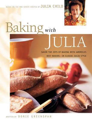 Baking with Julia: Sift, Knead, Flute, Flour, and Savor (BOK)