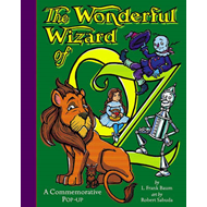 Wonderful Wizard Of OZ: A Commemorative Pop up (BOK)