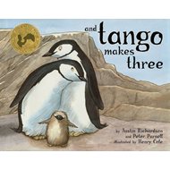 And Tango Makes Three: The True Story of the Very First Chinstrap Penguin to Have Two Daddies (BOK)
