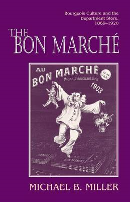 The Bon Marche: Bourgeois Culture and the Department Store, 1869-1920 (BOK)