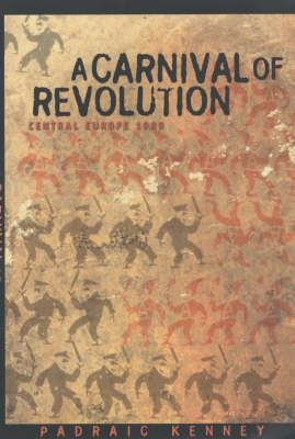 A Carnival of Revolution: Central Europe 1989 (BOK)