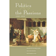 Politics and the Passions, 1500-1850 (BOK)