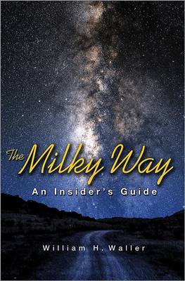 The Milky Way: An Insider's Guide (BOK)