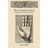 The Hesitant Hand: Taming Self-Interest in the History of Economic Ideas (BOK)