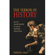 The Terror of History: On the Uncertainties of Life in Western Civilization (BOK)