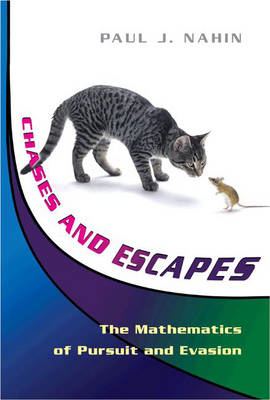 Chases and Escapes: The Mathematics of Pursuit and Evasion (BOK)