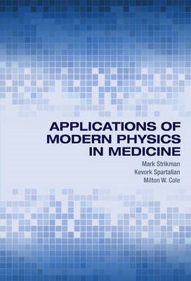 Applications of Modern Physics in Medicine (BOK)