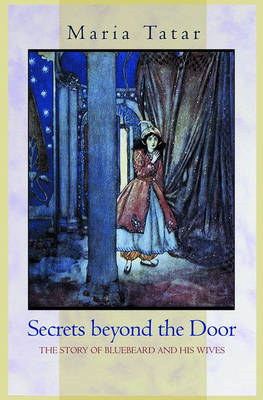 Secrets Beyond the Door: The Story of Bluebeard and His Wives (BOK)