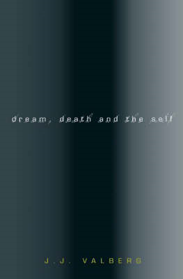 Dream, Death, and the Self (BOK)