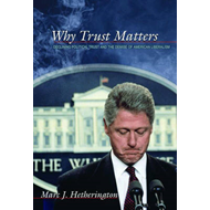 Why Trust Matters: Declining Political Trust and the Demise of American Liberalism (BOK)