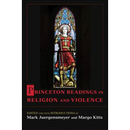 Princeton Readings in Religion and Violence (BOK)