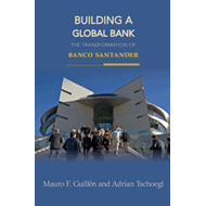 Building a Global Bank: The Transformation of Banco Santander (BOK)