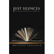 Just Silences: The Limits and Possibilities of Modern Law (BOK)