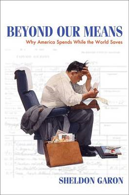 Beyond Our Means: Why America Spends While the World Saves (BOK)