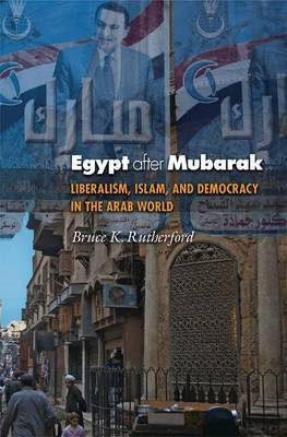 Egypt After Mubarak: Liberalism, Islam, and Democracy in the Arab World (BOK)