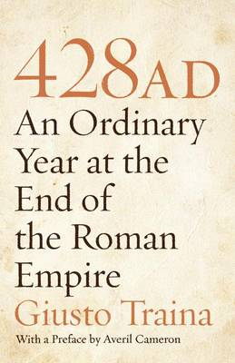 428 AD: An Ordinary Year at the End of the Roman Empire (BOK)