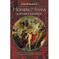 Chapman's Homeric Hymns and Other Homerica (BOK)