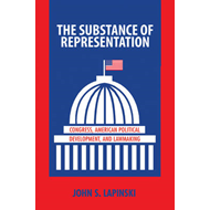 The Substance of Representation: Congress, American Political Development, and Lawmaking (BOK)