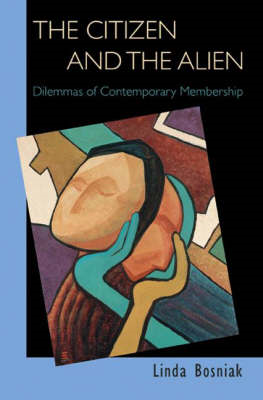 The Citizen and the Alien: Dilemmas of Contemporary Membership (BOK)