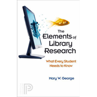 The Elements of Library Research: What Every Student Needs to Know (BOK)