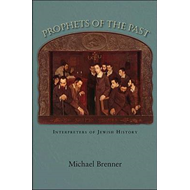 Prophets of the Past: Interpreters of Jewish History (BOK)